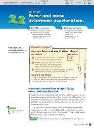 Force and mass determine acceleration.