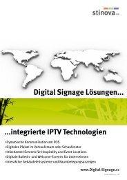 Digital Signage Lösungen... ...integrierte IPTV Technologien
