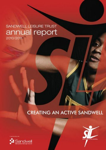 SLT annual Report (EMAIL) 2010-2011 - Sandwell Leisure Trust