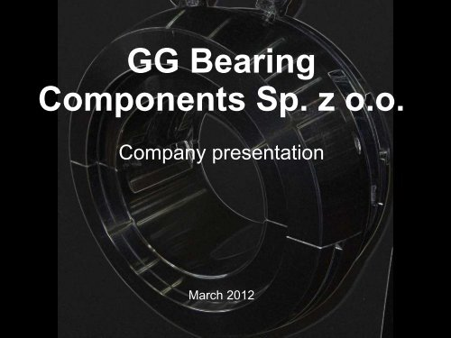 GG Bearing Components Sp. z oo - sltco.co.kr