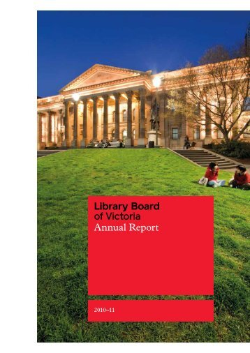 Library Board of Victoria annual report 2010–11 - State Library of ...
