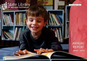 Annual Report 2010 - 2011 - State Library of Western Australia