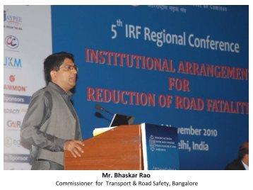 Mr. Bhaskar Rao, Transport Commissioner ... - IRF India chapter