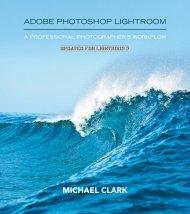 Adobe Photoshop Lightroom: A Professional ... - Michael Clark