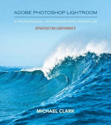 Adobe Photoshop Lightroom: A Professional ... - Michael Clark