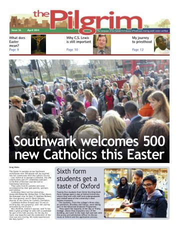 Issue 26 - The Pilgrim - April 2014 - The newspaper of the Archdiocese of Southwark