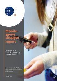 Mobile- savvy shopper report - GS1 UK