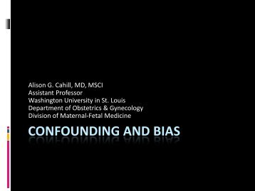 CONFOUNDING AND BIAS - Society for Maternal-Fetal Medicine