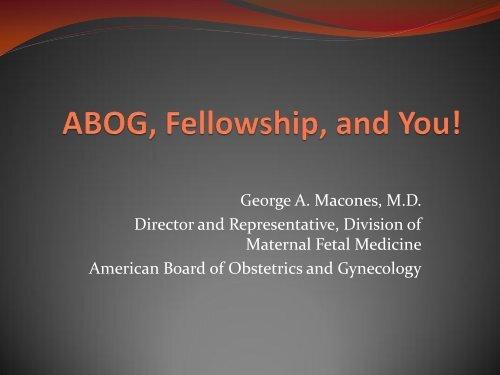 ABOG, Fellowship, and you! - Society for Maternal-Fetal Medicine