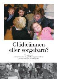 Glädjeämnen eller sorgebarn? - SMoK - Sveriges Musik