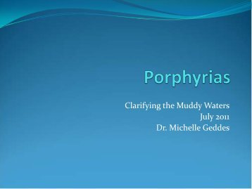 The Porphyrias - Clarifying the Muddy Waters - Department of ...