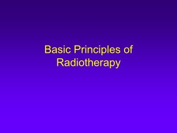 Basic Principles of Radiotherapy - Department of Medicine