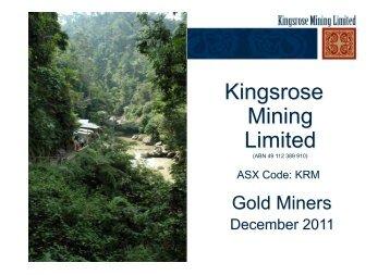 December 2011 Presentation - Kingsrose Mining