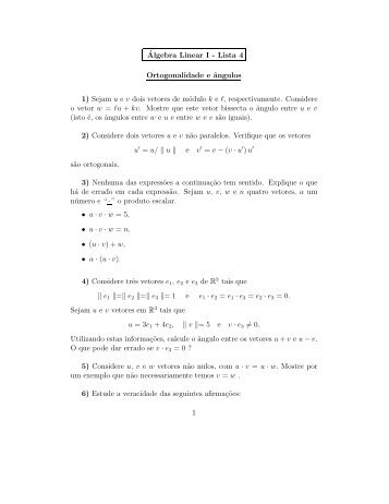 ´Algebra Linear I - Lista 4 Ortogonalidade e ângulos 1) Sejam u e v ...
