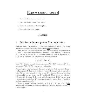 ´Algebra Linear I - Aula 8 Roteiro 1 Distância de um ponto P a uma ...