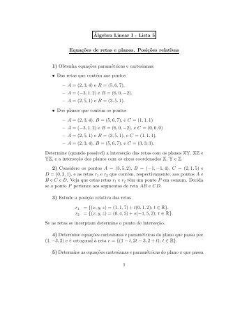 ´Algebra Linear I - Lista 5 Equaç˜oes de retas e planos. Posiç˜oes ...
