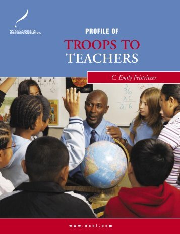 Profile of Troops to Teachers - National Center for Education ...