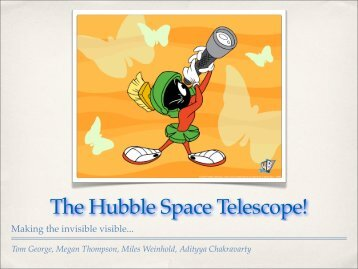 The Hubble Space Telescope!