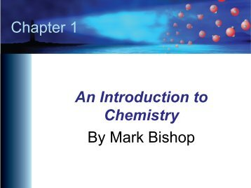 Chapter 1 - An Introduction to Chemistry