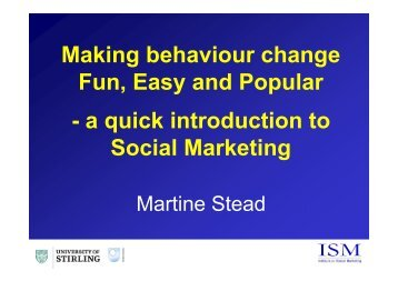 Making behaviour change Fun, Easy and Popular - a quick ...