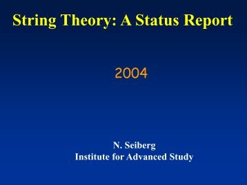 String Theory: A Status Report - Institute for Advanced Study