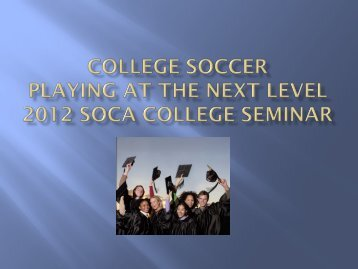COLLEGE SOCCER PLAYING AT THE NEXT LEVEL - SOCA