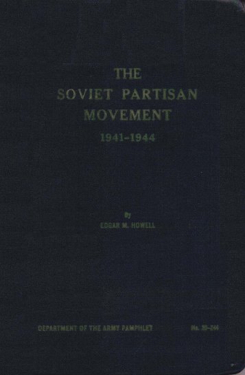 the soviet partisan movement 1941-1944 by edgar m. howell
