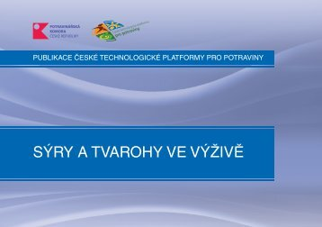 SÝRY A TVAROHY VE VÝŽIVĚ - Česká technologická platforma pro ...