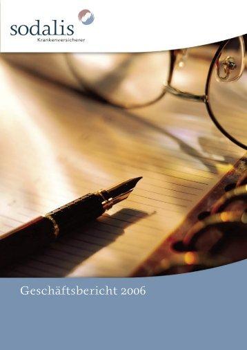 Geschäftsbericht 2006 - Sodalis Krankenversicherer