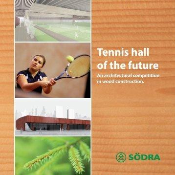 Tennis hall of the future - Södra