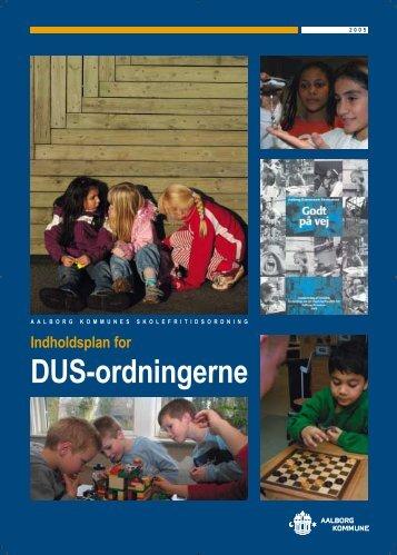 Indholdsplan for DUS-ordningerne - Aalborg Kommunale Skolevæsen