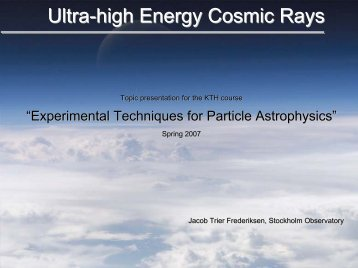 Ultra-high Energy Cosmic Rays - KTH Particle and Astroparticle ...