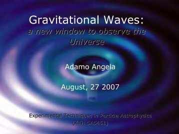 Gravitational Waves: a new window to observe the Universe