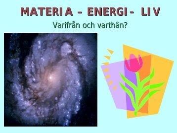 MATERIA – ENERGI- LIV