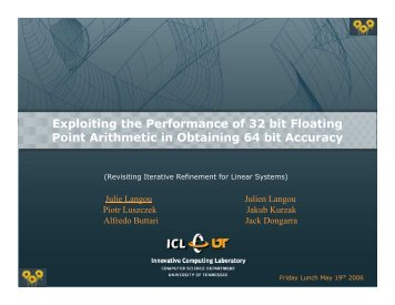 Exploiting the Performance of 32 bit Floating Point Arithmetic in ...