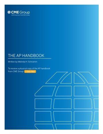 THE AP HANDBOOK - CME Group