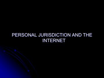 Personal Jurisdiction and the Internet