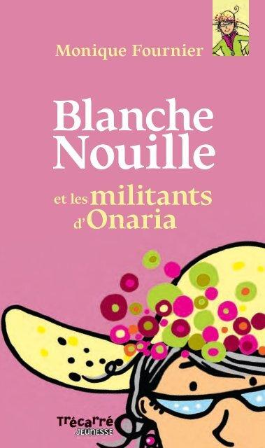 Monique Fournier Blanche Nouille - Sogides