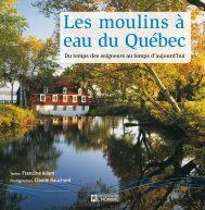 Les moulins à eau du Québec - Les Éditions de l'Homme