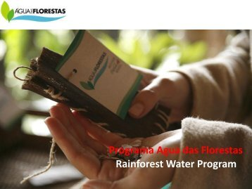 Rainforest Water Program Programa Agua das Florestas