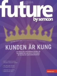 1 / 2013 Kunden är kung - Semcon