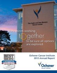 Ochsner Cancer Institute 2012 Annual Report - Ochsner.org
