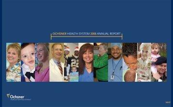 OCHSNER HEALTH SYSTEM 2008 ANNUAL REPORT - Ochsner.org