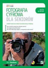 Fotografia cyfrowa dla seniorów. Seria praktyk - Czytelnia online ...