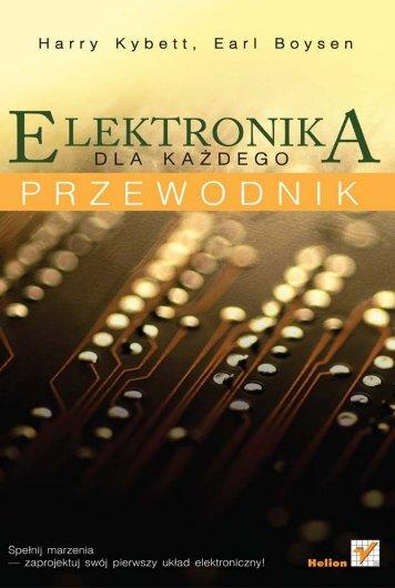 Elektronika dla każdego. Przewodnik - Helion