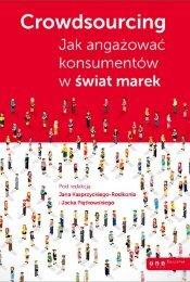 Crowdsourcing. Jak angażować konsumentów w świat marek - Helion