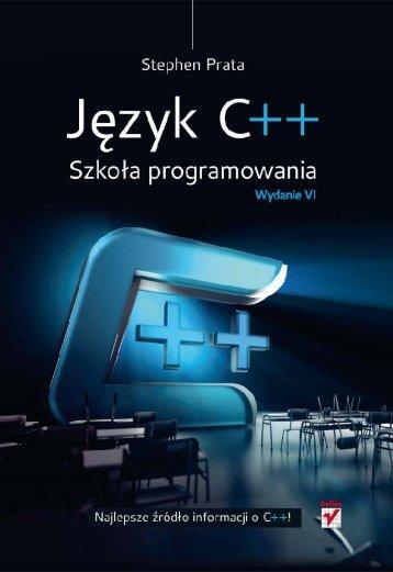 Język C++. Szkoła programowania. Wydanie VI