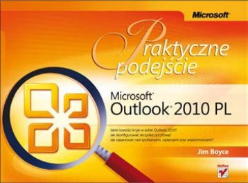 Microsoft Outlook 2010 PL. Praktyczne podejście - Czytelnia - Helion