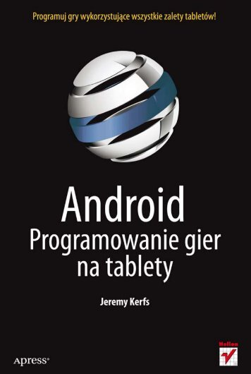Android. Programowanie gier na tablety - Helion