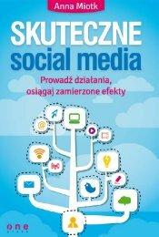 Skuteczne social media. Prowadź działania, osiągaj ... - Helion